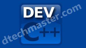 Dev C++ free download | The tech master | dtechmaster.com